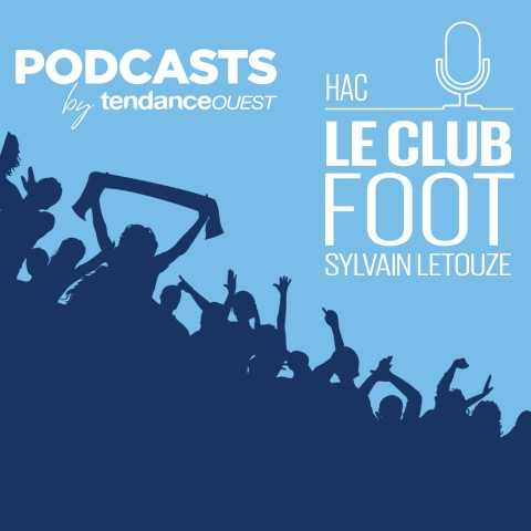 Club HAC  Podcast Tendance Ouest
