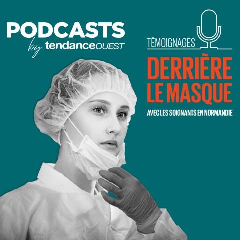 Derrière le masque Podcast Tendance Ouest