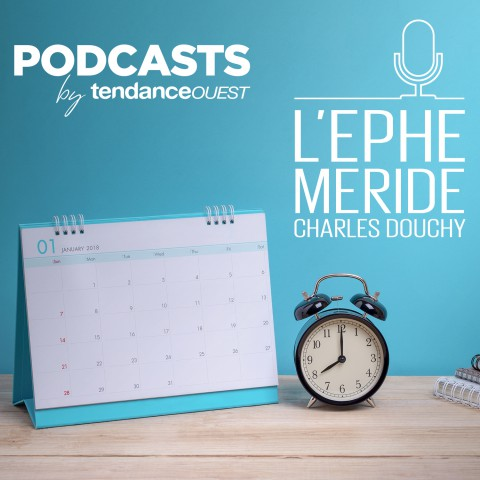 L'éphéméride Podcast Tendance Ouest