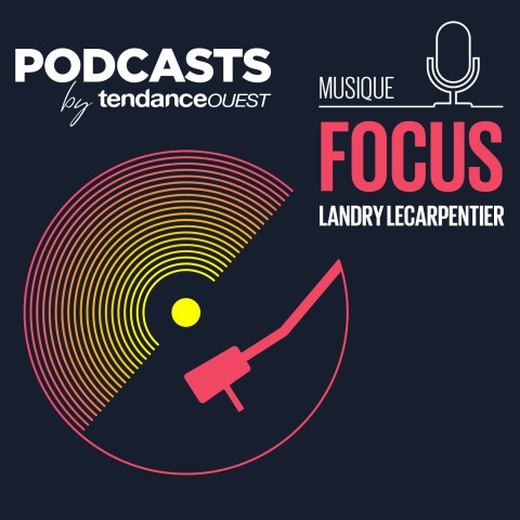 FOCUS Podcast Tendance Ouest