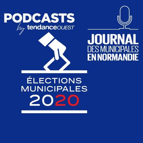 Journal des municipales en Normandie Podcast Tendance Ouest