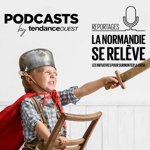 La Normandie se relève Podcast Tendance Ouest