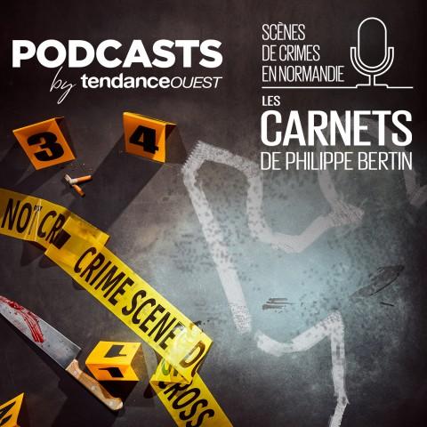 Scènes de crimes en Normandie Podcast Tendance Ouest