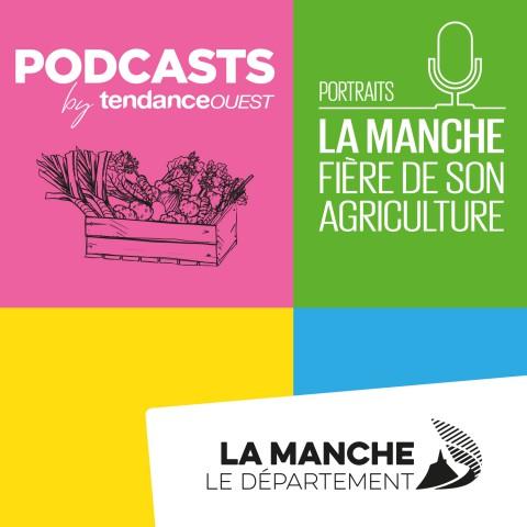 La Manche fière de son agriculture Podcast Tendance Ouest